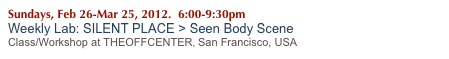 Sundays, Feb 26-Mar 25, 2012.  6:00-9:30pm
